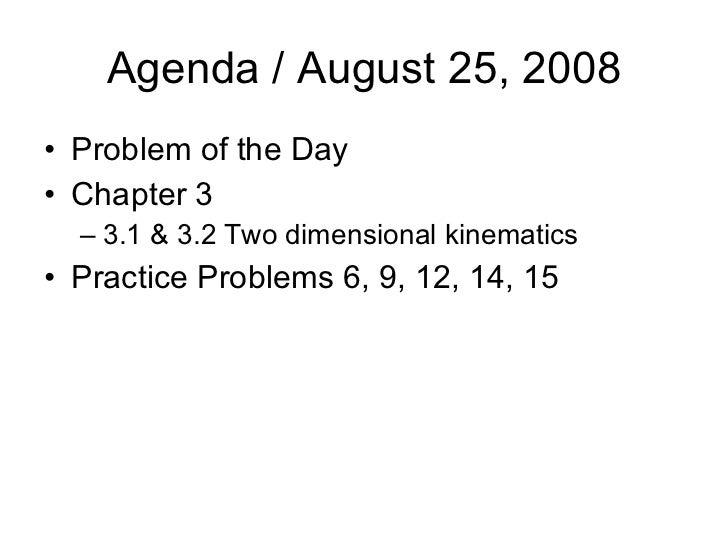 Agenda / August 25, 2008 <ul><li>Problem of the Day </li></ul><ul><li>Chapter 3 </li></ul><ul><ul><li>3.1 & 3.2 Two dimens...