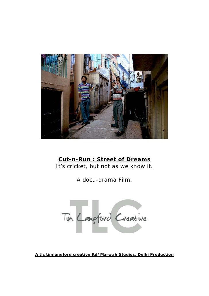 Cut-n-Run : Street of Dreams          It's cricket, but not as we know it.                    A docu-drama Film.     A tlc...