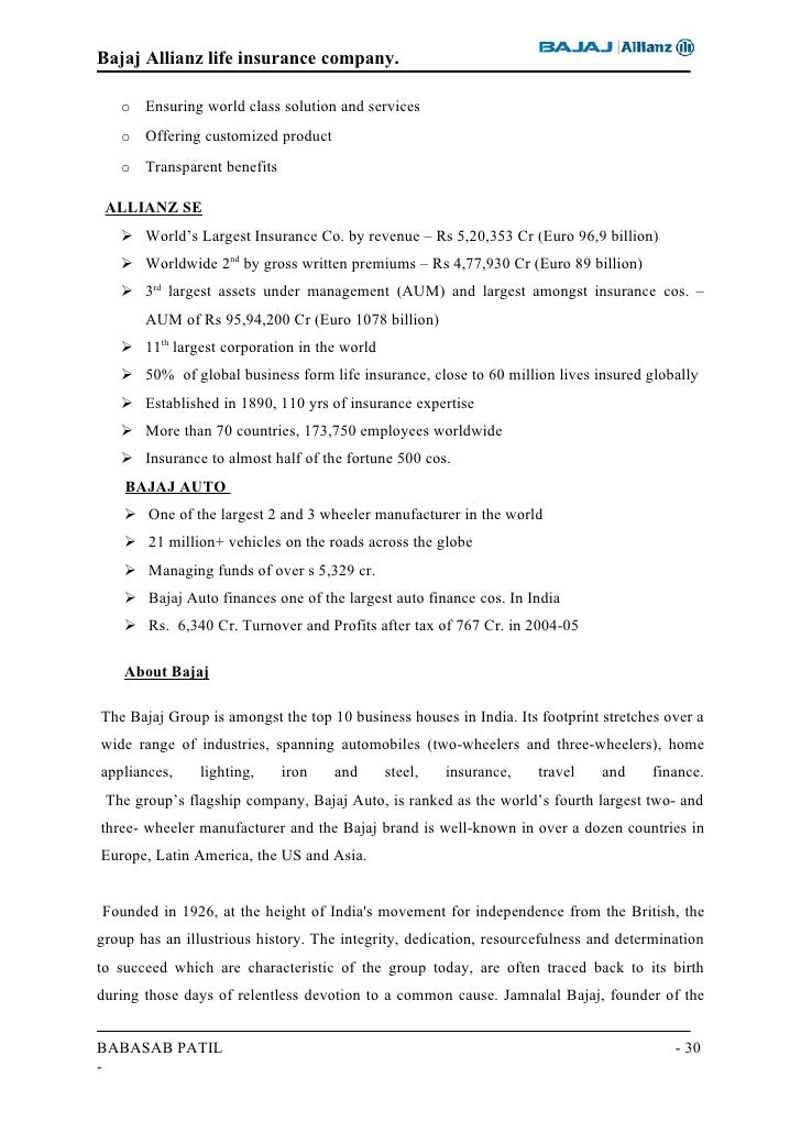 project report on bajaj allianz Project report on bajaj allianz assistant vice president and mr sri nath yadav, deputy area manager , bajaj allianz for making me realize new dimensions which earlier seemed beyond the scope of vision for me by allowing me to carry out my summer training at this rapidly progressing company.
