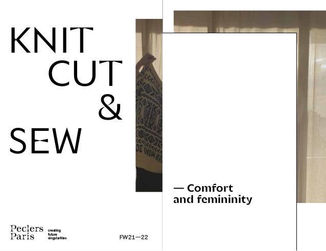 creating future singularities FW21—22 KNIT CUT & SEW — Comfort and femininity