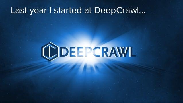 Cut the Crap: Next Level Content Audits with Crawlers - Sam Marsden, SEO & Content Manager, DeepCrawl Slide 3