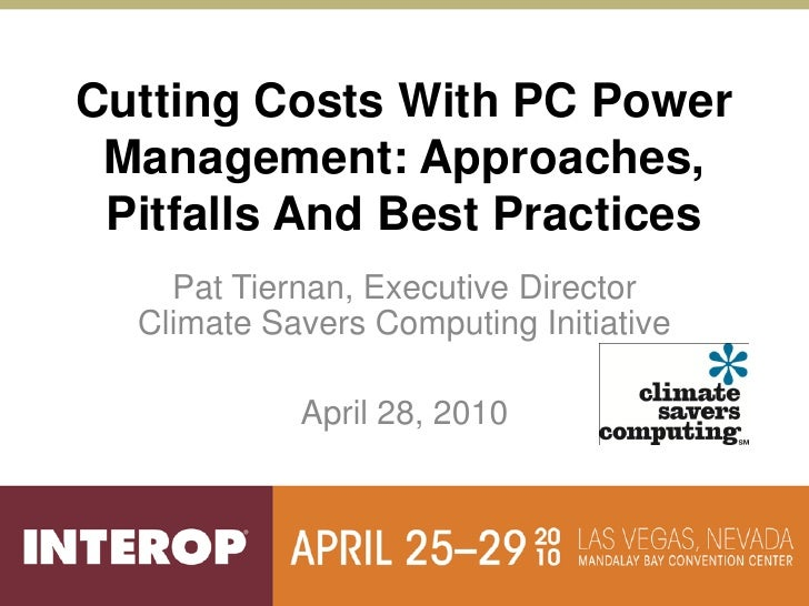Cutting costs with pc power management approaches, pitfalls and best practices