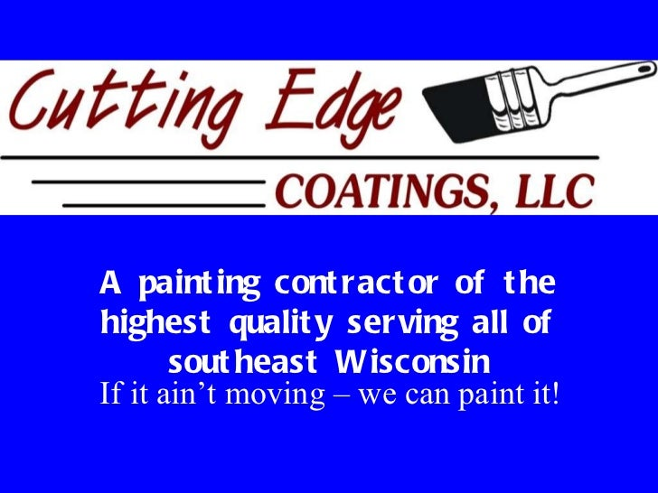 A painting contractor of the highest quality serving all of southeast Wisconsin If it ain't moving – we can paint it!