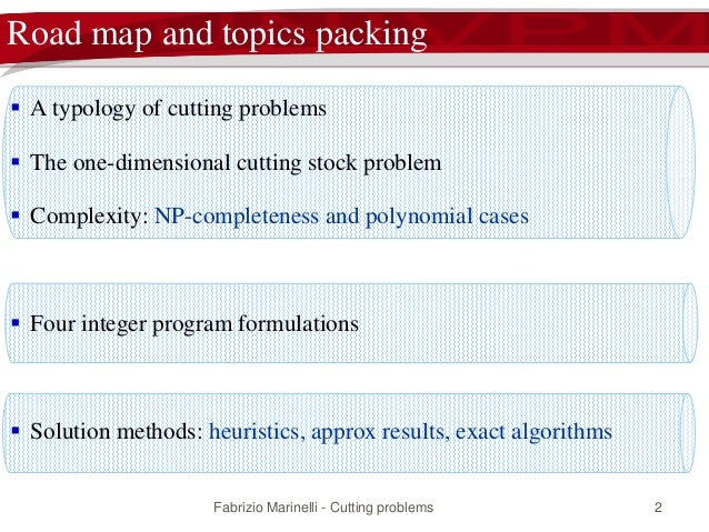 One-dimensional cutting problems: models and algorithms Slide 2