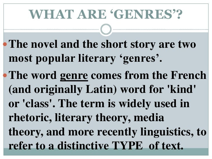 what are genres Cutting the long story short