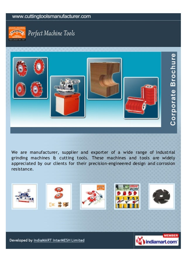 We are manufacturer, supplier and exporter of a wide range of industrialgrinding machines & cutting tools. These machines ...