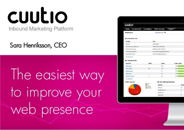 Inbound Marketing PlatformSara Henriksson, CEOThe easiest wayto improve yourweb presence