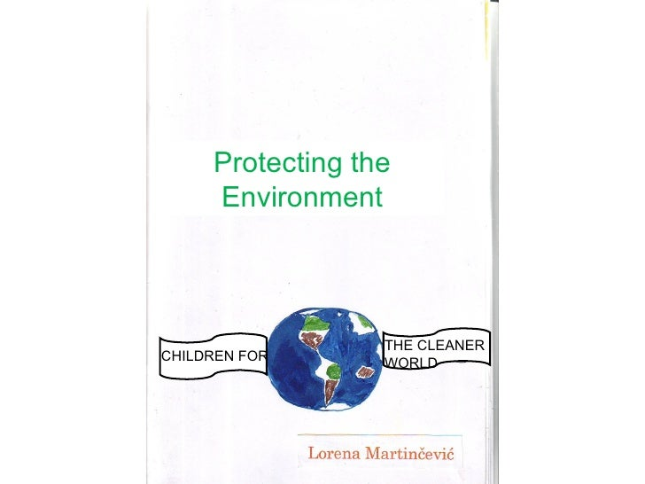 Protecting the     Environment                  THE CLEANERCHILDREN FOR      WORLD
