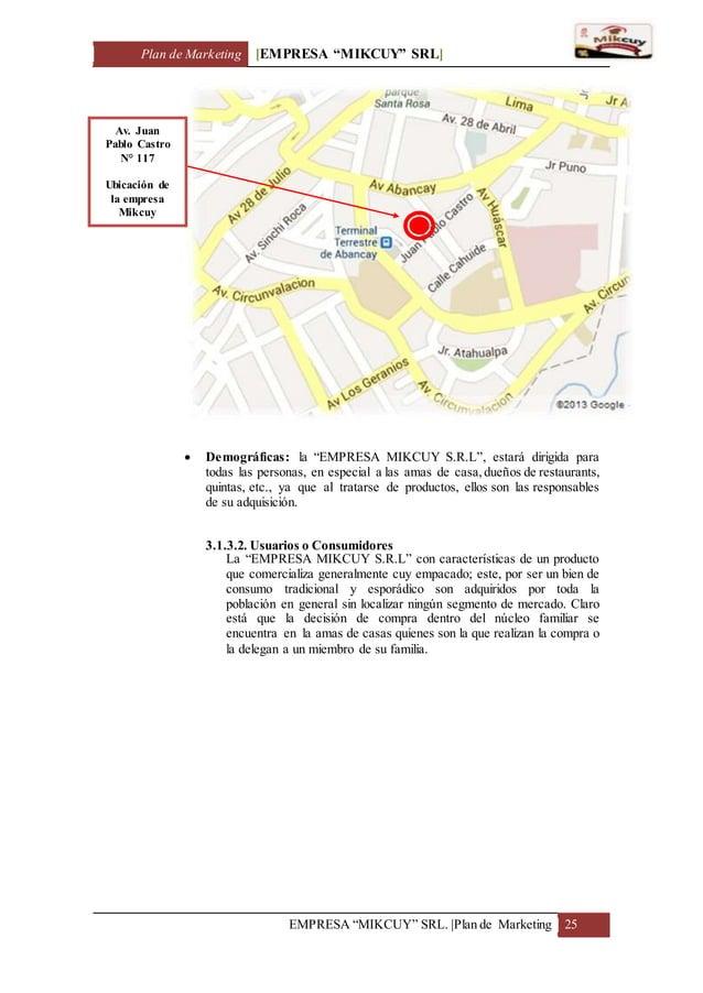 "Plan de Marketing [EMPRESA ""MIKCUY"" SRL] EMPRESA ""MIKCUY"" SRL.  Plan de Marketing 25  Demográficas: la ""EMPRESA MIKCUY S...."