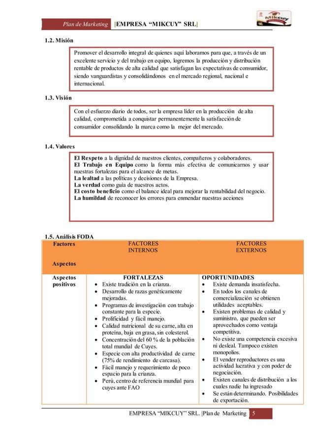 "Plan de Marketing [EMPRESA ""MIKCUY"" SRL] EMPRESA ""MIKCUY"" SRL.  Plan de Marketing 5 1.2. Misión 1.3. Visión 1.4. Valores 1..."