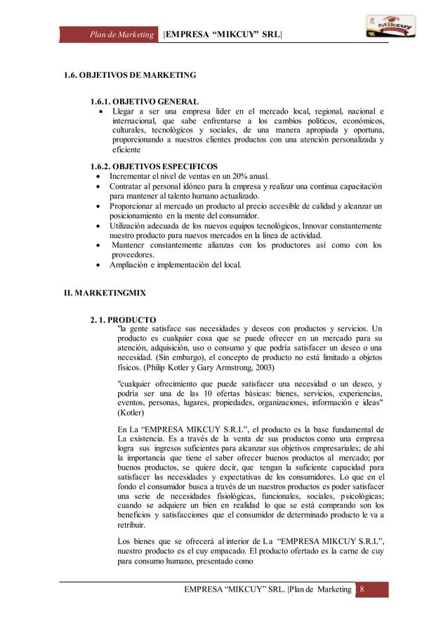 "Plan de Marketing [EMPRESA ""MIKCUY"" SRL] EMPRESA ""MIKCUY"" SRL.  Plan de Marketing 8 1.6. OBJETIVOS DE MARKETING 1.6.1. OBJ..."