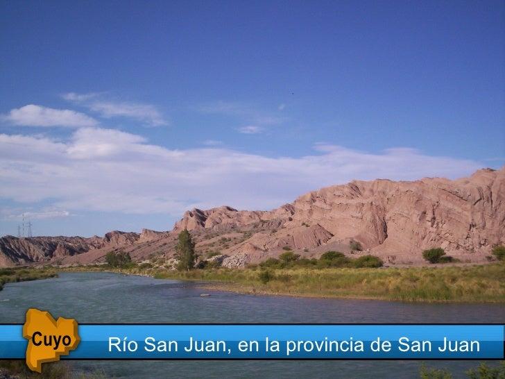 Río San Juan, en la provincia de San Juan   Cuyo