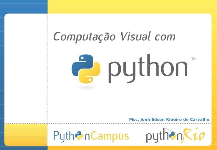 Computação Visual com                  Msc. Jonh Edson Ribeiro de Carvalho