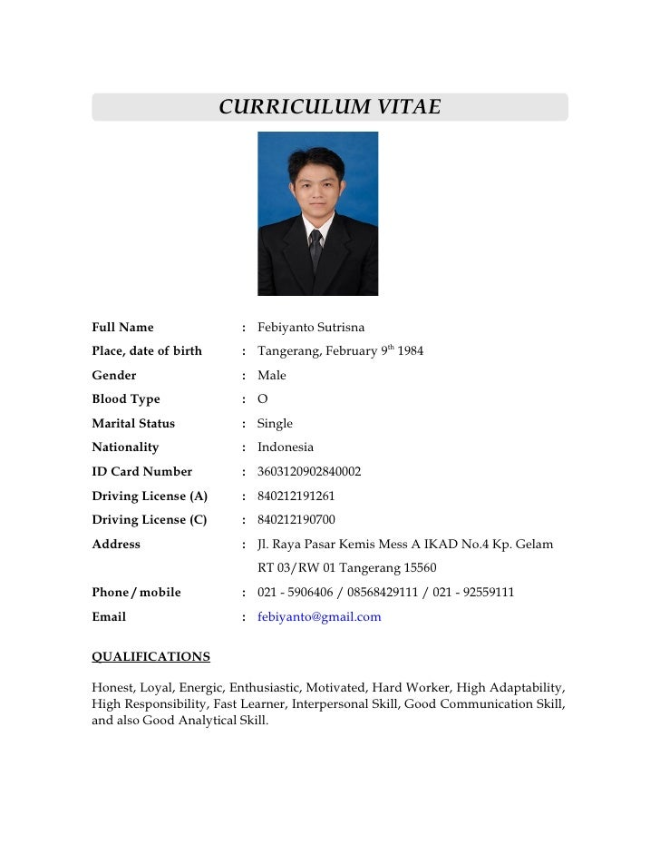 CURRICULUM VITAE     Full Name                : Febiyanto Sutrisna Place, date of birth     : Tangerang, February 9th 1984...
