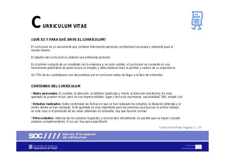 C        URRICULUM VITAE¿QUÉ ES Y PARA QUÉ SIRVE EL CURRÍCULUM?El currículum es un documento que contiene información pers...