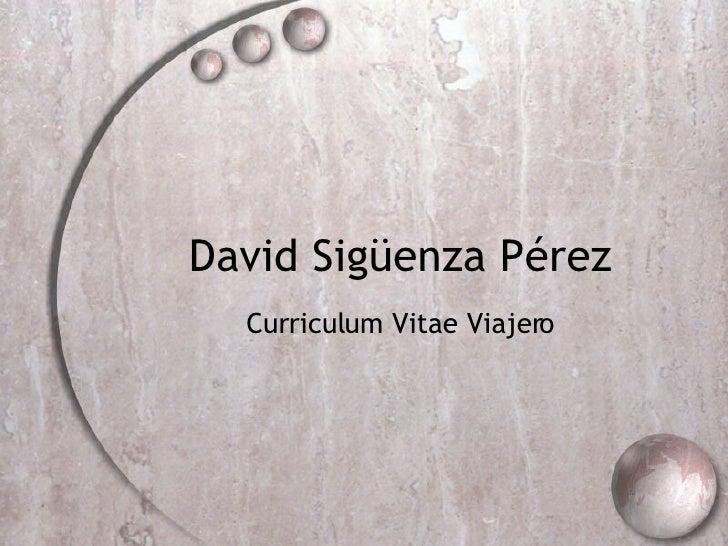 David Sig üenza Pérez Curriculum Vitae Viajero
