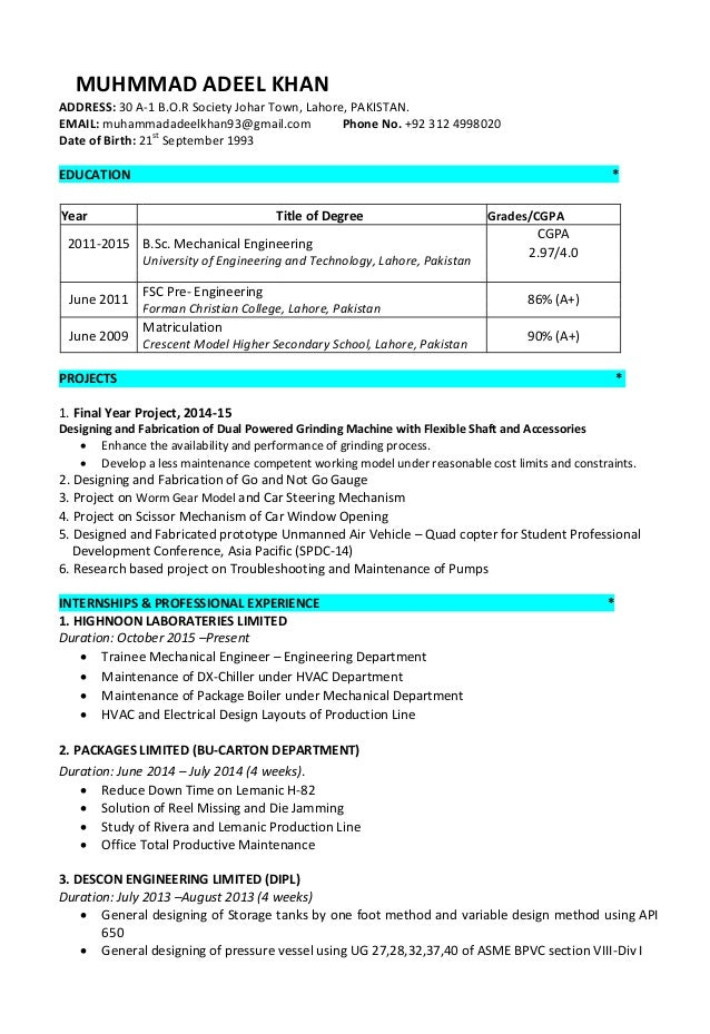 Resume   Mechanical Engineer. MUHMMAD ADEEL KHAN ADDRESS: 30 A 1 B.O.R  Society Johar Town, Lahore, ...