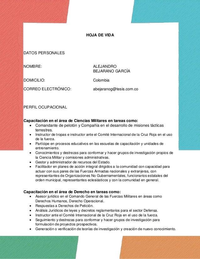 HOJA DE VIDA DATOS PERSONALES NOMBRE: ALEJANDRO BEJARANO GARCÍA DOMICILIO: Colombia CORREO ELECTRÓNICO: abejaranog@tesis.c...