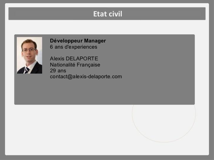 Etat civilDéveloppeur Manager6 ans dexperiencesAlexis DELAPORTENationalité Française29 anscontact@alexis-delaporte.com