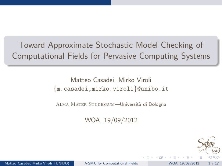 Toward Approximate Stochastic Model Checking of   Computational Fields for Pervasive Computing Systems                    ...