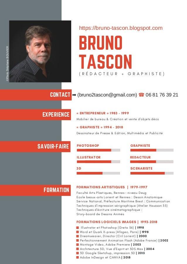 BRUNO TASCON( R É D A C T E U R + G R A P H I S T E ) CONTACT EXPERIENCE SAVOIR-FAIRE FORMATION « ENTREPRENEUR »1983 -1...