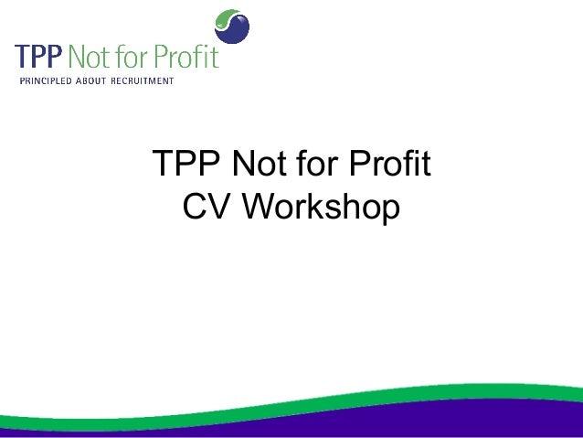 TPP Not for Profit CV Workshop