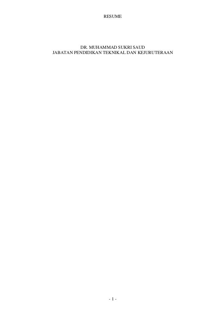RESUME          DR. MUHAMMAD SUKRI SAUDJABATAN PENDIDIKAN TEKNIKAL DAN KEJURUTERAAN                    -1-