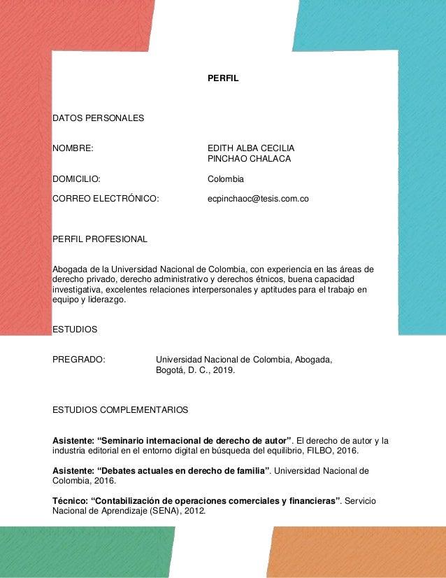 PERFIL DATOS PERSONALES NOMBRE: EDITH ALBA CECILIA PINCHAO CHALACA DOMICILIO: Colombia CORREO ELECTRÓNICO: ecpinchaoc@tesi...