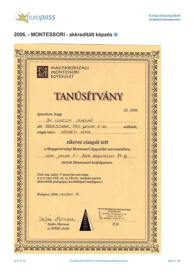 Európai készségútlevél Dr.Ujhelyiné Szeverényi Irma 2006. - MONTESSORI - akkreditált képzés 2017. 07. 26. © Európai Unió, ...