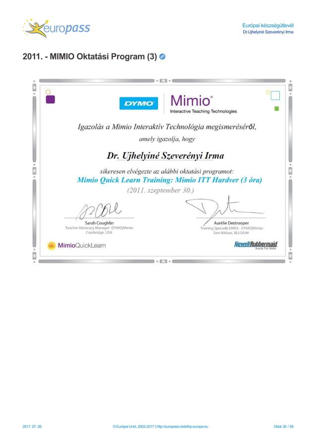 Európai készségútlevél Dr.Ujhelyiné Szeverényi Irma 2011. - MIMIO Oktatási Program (3) 2017. 07. 26. © Európai Unió, 2002-...