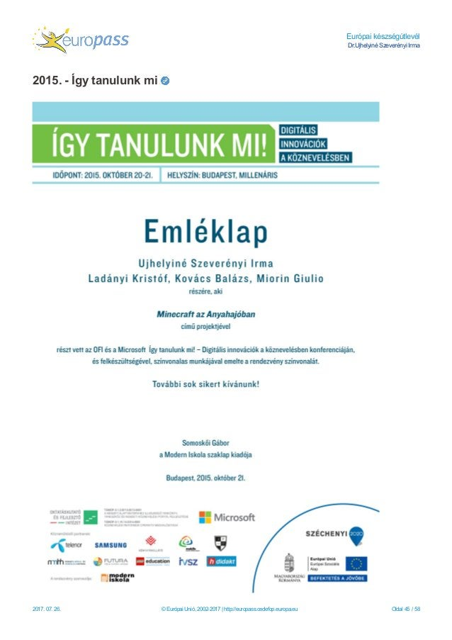 Európai készségútlevél Dr.Ujhelyiné Szeverényi Irma 2015. - Így tanulunk mi 2017. 07. 26. © Európai Unió, 2002-2017   http...