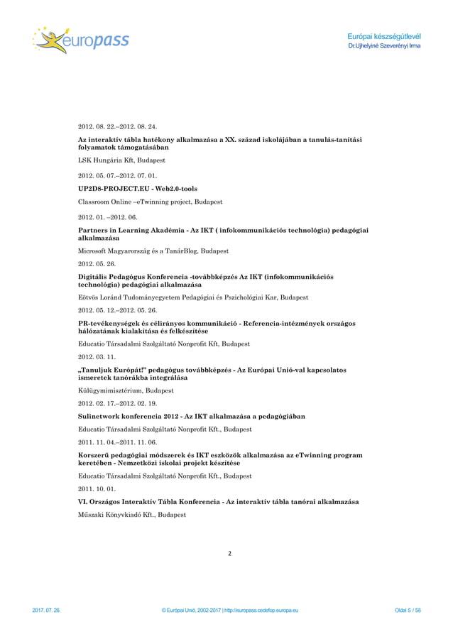 Európai készségútlevél Dr.Ujhelyiné Szeverényi Irma 2017. 07. 26. © Európai Unió, 2002-2017   http://europass.cedefop.euro...