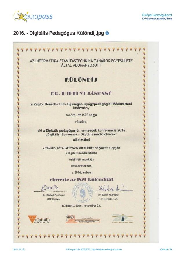 Európai készségútlevél Dr.Ujhelyiné Szeverényi Irma 2016. - Digitális Pedagógus Különdíj.jpg 2017. 07. 26. © Európai Unió,...