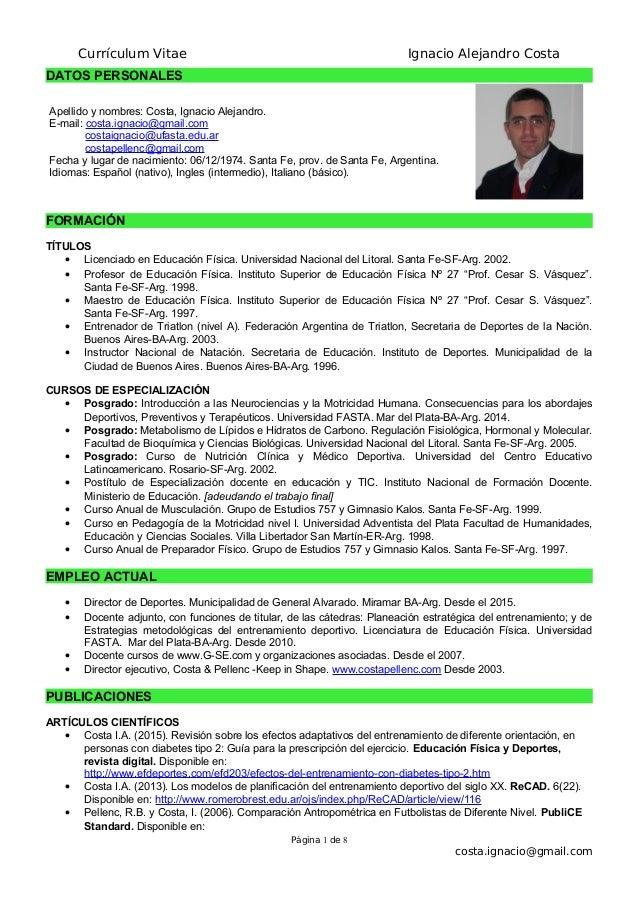 Currículum Vitae Ignacio Alejandro Costa DATOS PERSONALES Apellido y nombres: Costa, Ignacio Alejandro. E-mail: costa.igna...