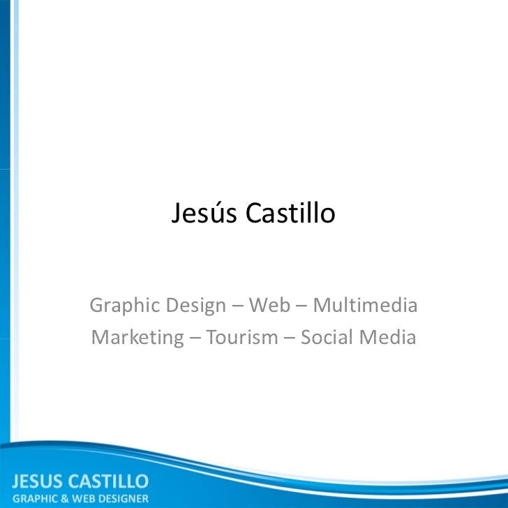 Jesús CastilloGraphic Design – Web – MultimediaMarketing – Tourism – Social Media