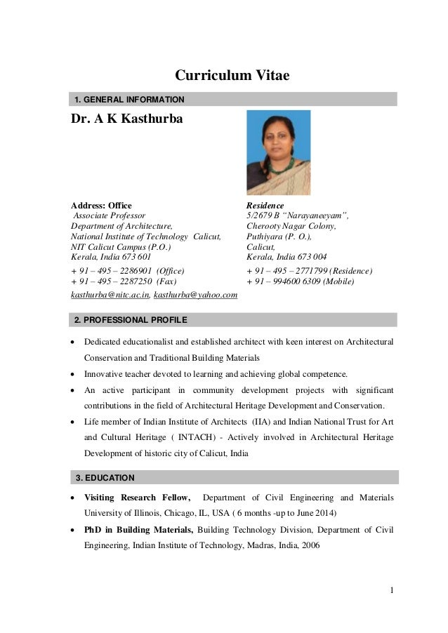 1 Curriculum Vitae Dr. A K Kasthurba Address: Office Associate Professor Department of Architecture, National Institute of...