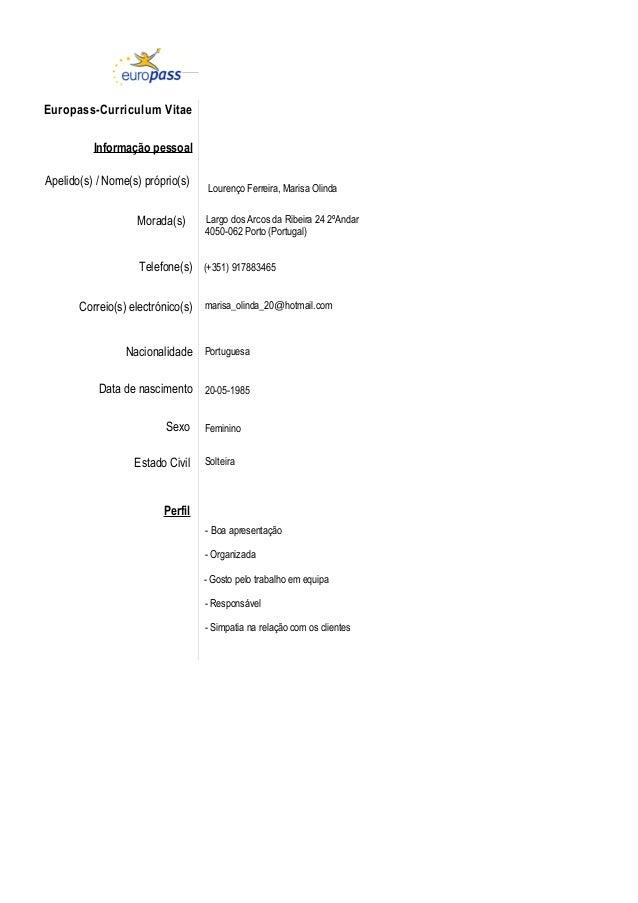 Europass-Curriculum Vitae Informação pessoal Apelido(s) / Nome(s) próprio(s) Lourenço Ferreira, Marisa Olinda Morada(s) La...