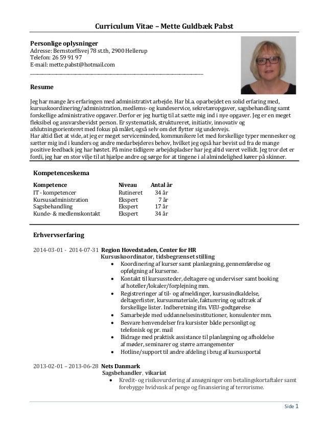 Side 1 Curriculum Vitae – Mette Guldbæk Pabst Personlige oplysninger Adresse: Bernstorffsvej 78 st.th, 2900 Hellerup Telef...