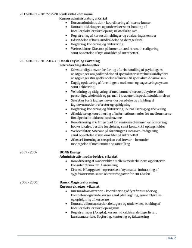 Side 2 2012-08-01 – 2012-12-20 Rudersdal kommune Kursusadministrator, vikariat  Kursusadministration - koordinering af in...