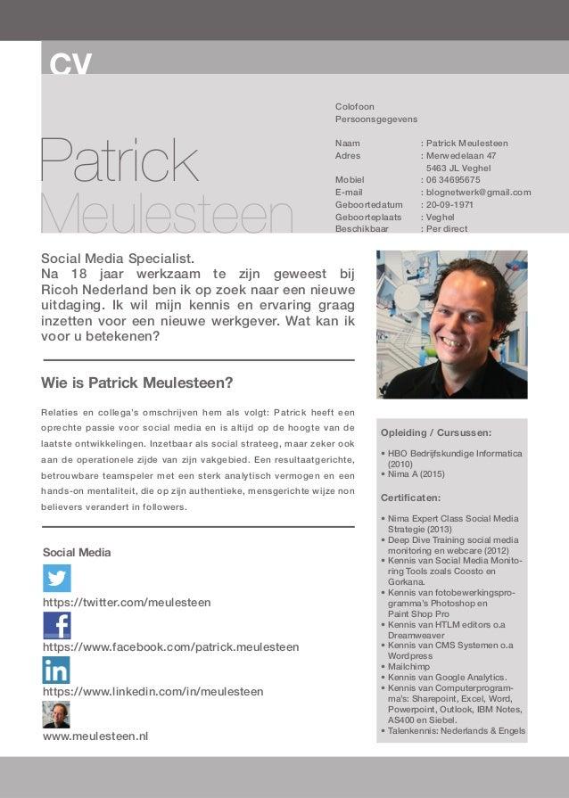 CV Patrick Meulesteen Colofoon Persoonsgegevens  Naam :PatrickMeulesteen Adres :Merwedelaan47  5463JLVeghel M...