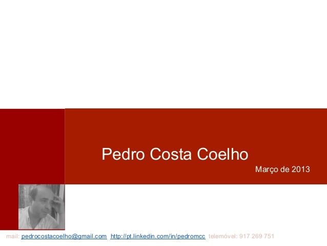 Pedro Costa Coelho                                                                                   Março de 2013mail: pe...