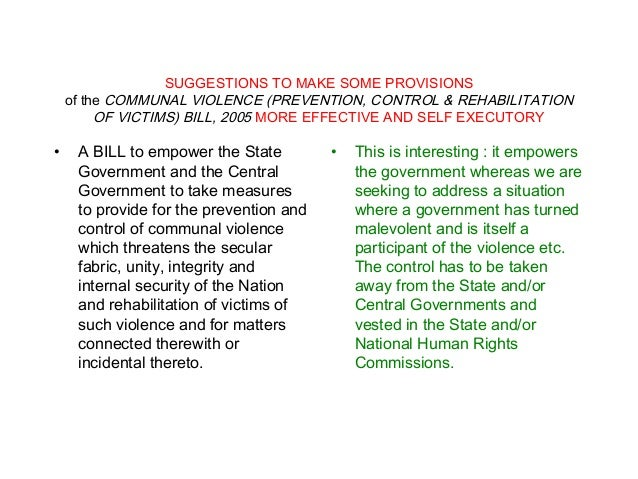 SUGGESTIONS TO MAKE SOME PROVISIONS of the COMMUNAL VIOLENCE (PREVENTION, CONTROL & REHABILITATION OF VICTIMS) BILL, 2005 ...