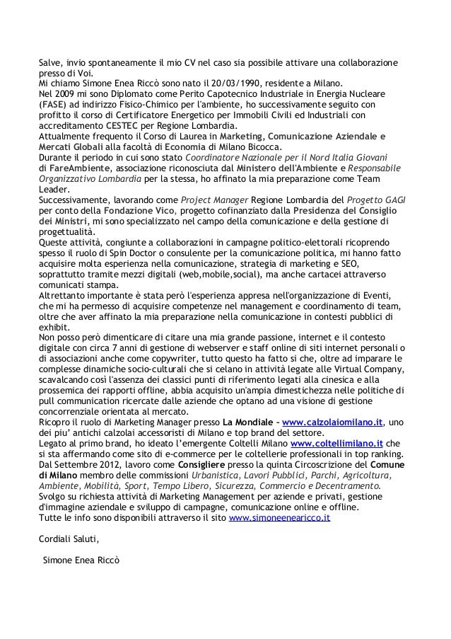 Salve, invio spontaneamente il mio CV nel caso sia possibile attivare una collaborazionepresso di Voi.Mi chiamo Simone Ene...