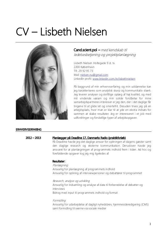 1 CV – Lisbeth Nielsen Cand.scient.pol – med kendskab til ledelsesbetjening og projektplanlægning Lisbeth Nielsen Holtegad...