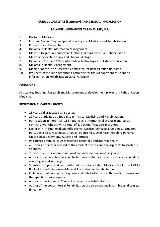 CURRICULUM VITAE (Summary) AND GENERAL INFORMATION SOLANGEL HERNÁNDEZ TÁPANES, MD, MSc 1. Doctor of Medicine 2. First and ...