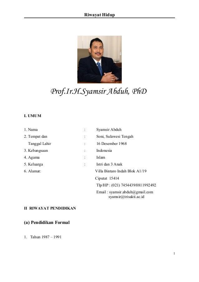 Riwayat Hidup I. UMUM 1. Nama : Syamsir Abduh 2. Tempat dan : Soni, Sulawesi Tengah Tanggal Lahir : 16 Desember 1968 3. Ke...