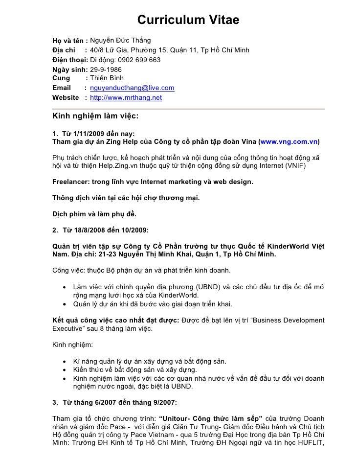 Curriculum VitaeHọ và tên : Nguyễn Đức ThắngĐịa chỉ : 40/8 Lữ Gia, Phường 15, Quận 11, Tp Hồ Chí MinhĐiện thoại: Di động: ...