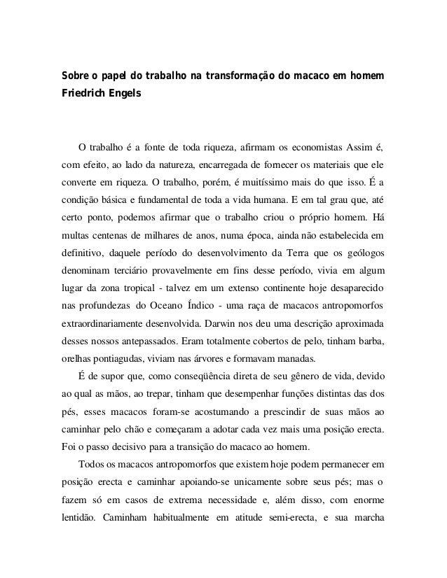 Sobre o papel do trabalho na transformação do macaco em homemFriedrich Engels   O trabalho é a fonte de toda riqueza, afir...