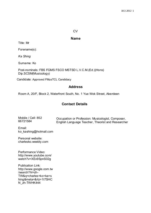 18.3.2012 1CVTitle: MrForename(s):Ka ShingNameSurname: KoPost-nominals: FBS FGMS FSCO MSTSD L.V.C.M.(Ed.)(Hons)Dip.SCSM(Mu...