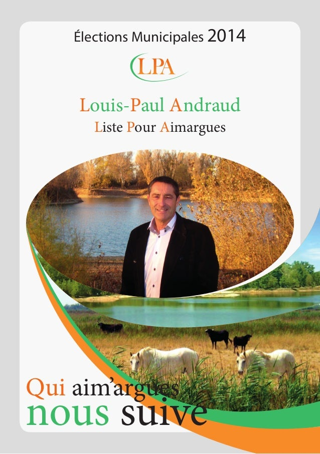 Élections Municipales 2014  Louis-Paul Andraud Liste Pour Aimargues  Qui aim'argues  nous suive
